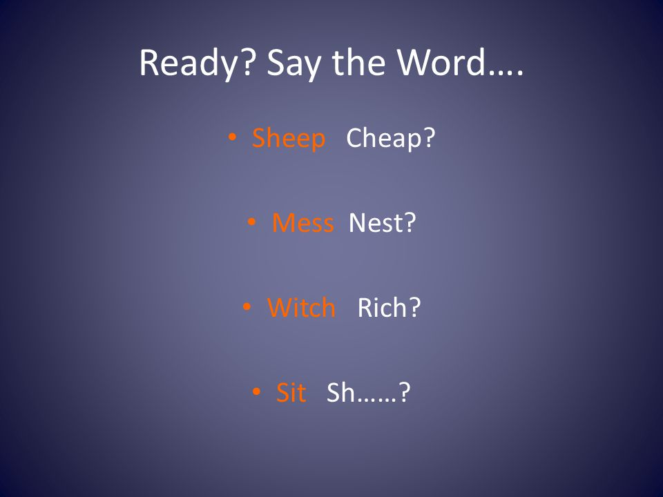 Ready Say the Word…. Sheep Cheap Mess Nest Witch Rich Sit Sh……