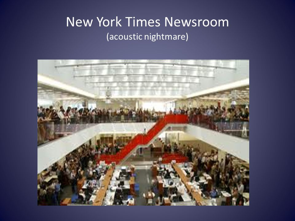 New York Times Newsroom (acoustic nightmare)