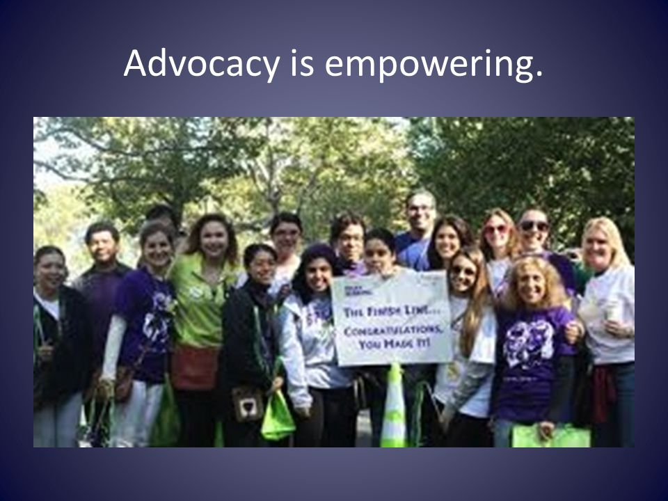 Advocacy is empowering.