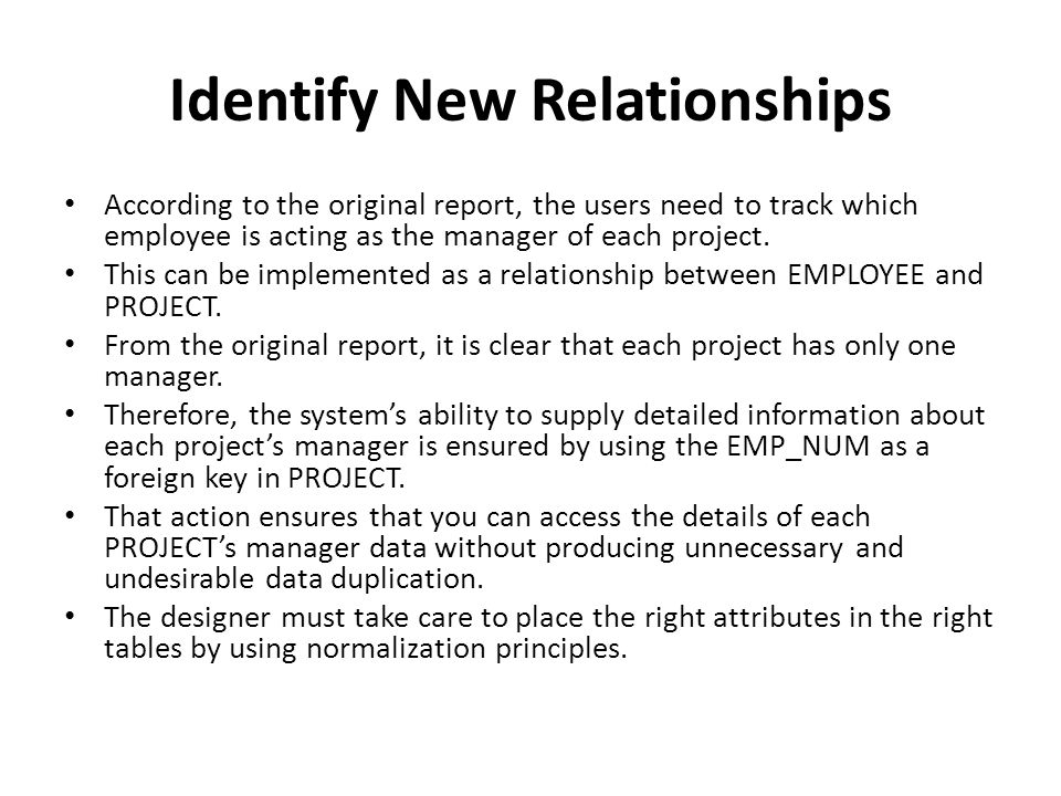 Identify New Relationships According to the original report, the users need to track which employee is acting as the manager of each project.