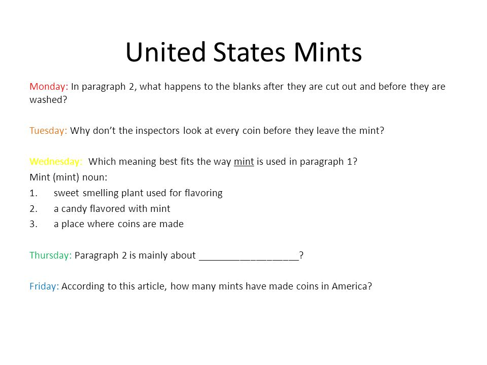 United States Mints Monday: In paragraph 2, what happens to the blanks after they are cut out and before they are washed? Tuesday: Why don't the inspe