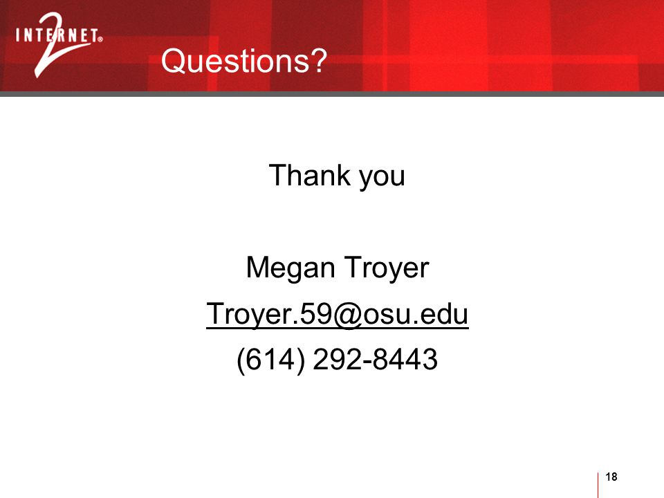 18 Questions Thank you Megan Troyer Troyer.59@osu.edu (614) 292-8443