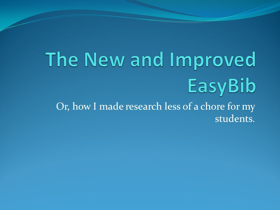 Bibliography We've all used this and sites like it for years.