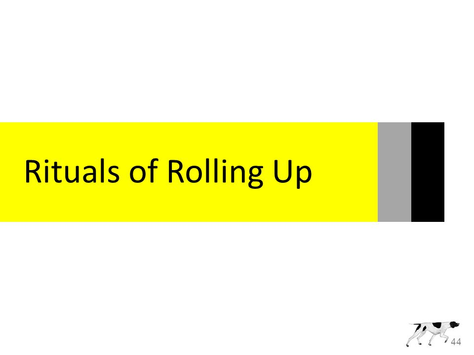 44 Rituals of Rolling Up
