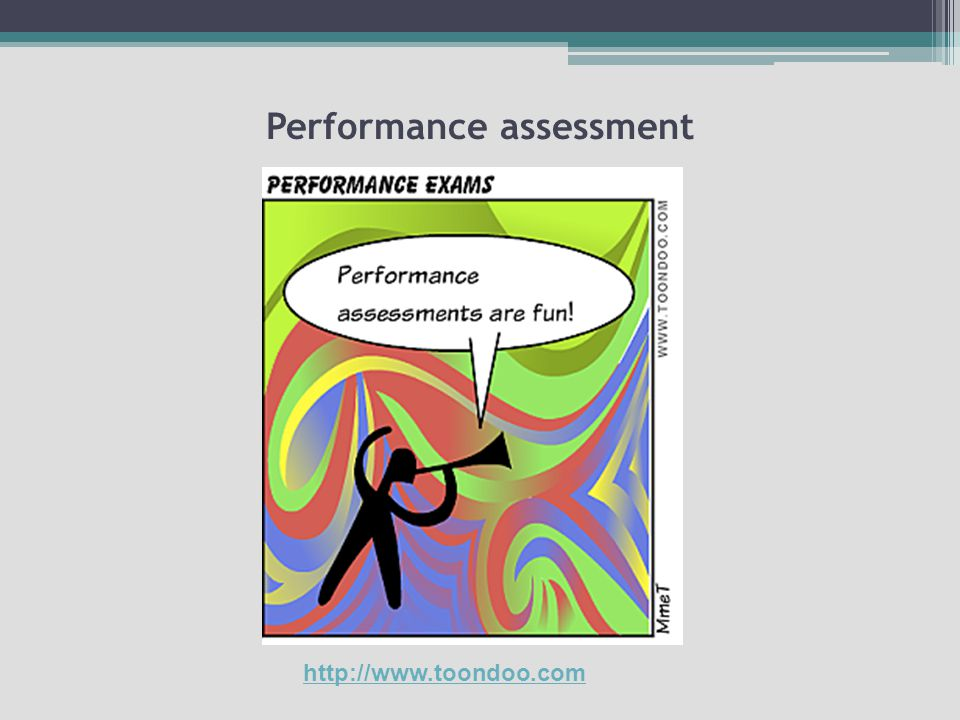 Performance assessment http://www.toondoo.com