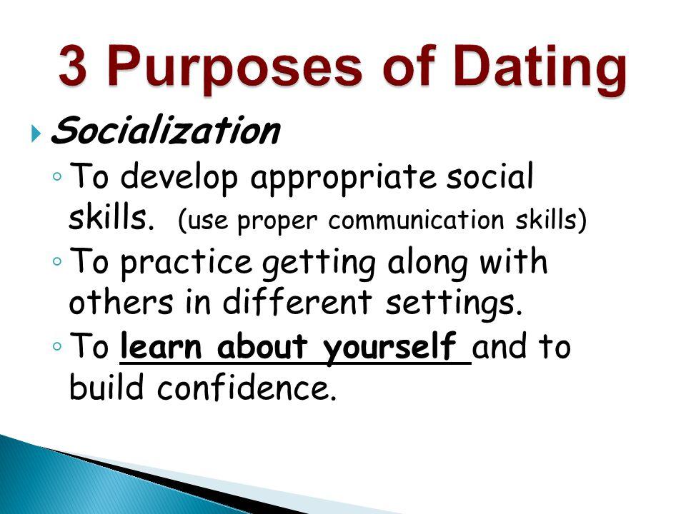  Socialization ◦ To develop appropriate social skills.