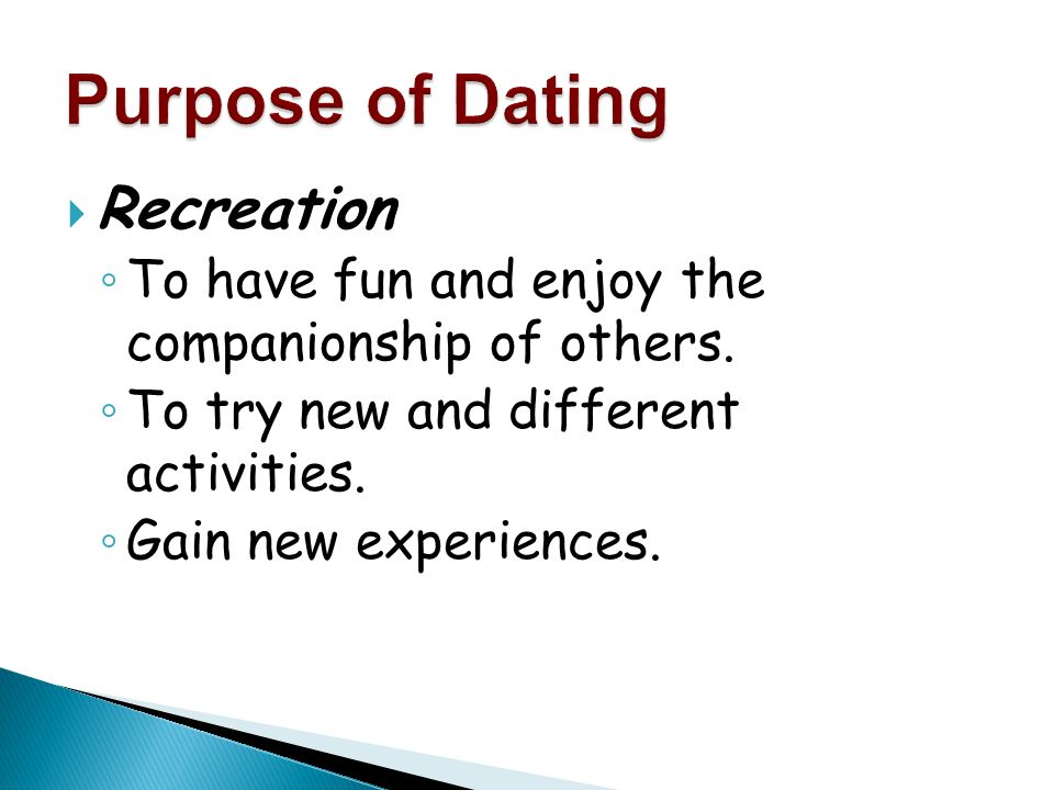  Recreation ◦ To have fun and enjoy the companionship of others. ◦ To try new and different activities. ◦ Gain new experiences.