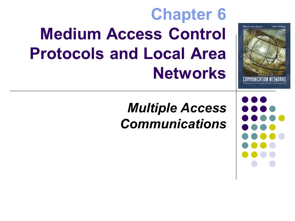 Part II: Local Area Networks Overview of LANs Ethernet Token Ring and FDDI 802.11 Wireless LAN LAN Bridges Chapter 6 Medium Access Control Protocols and Local Area Networks
