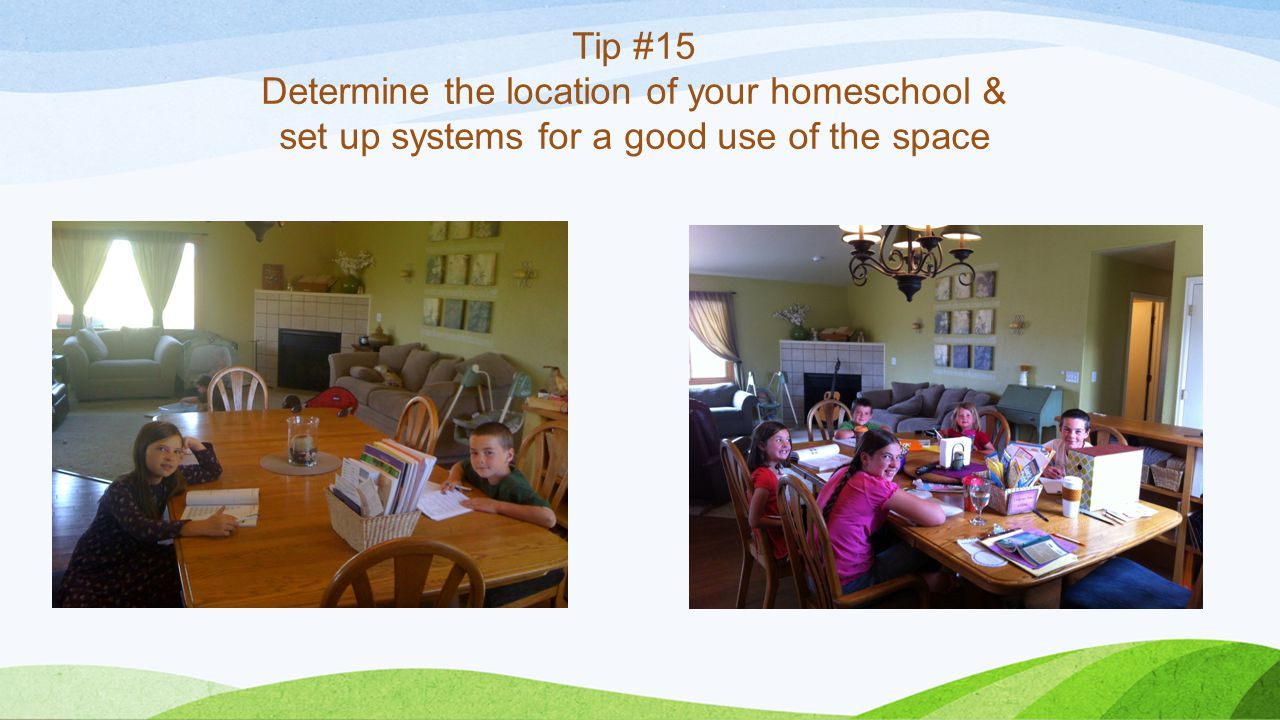 Tip #15 Determine the location of your homeschool & set up systems for a good use of the space