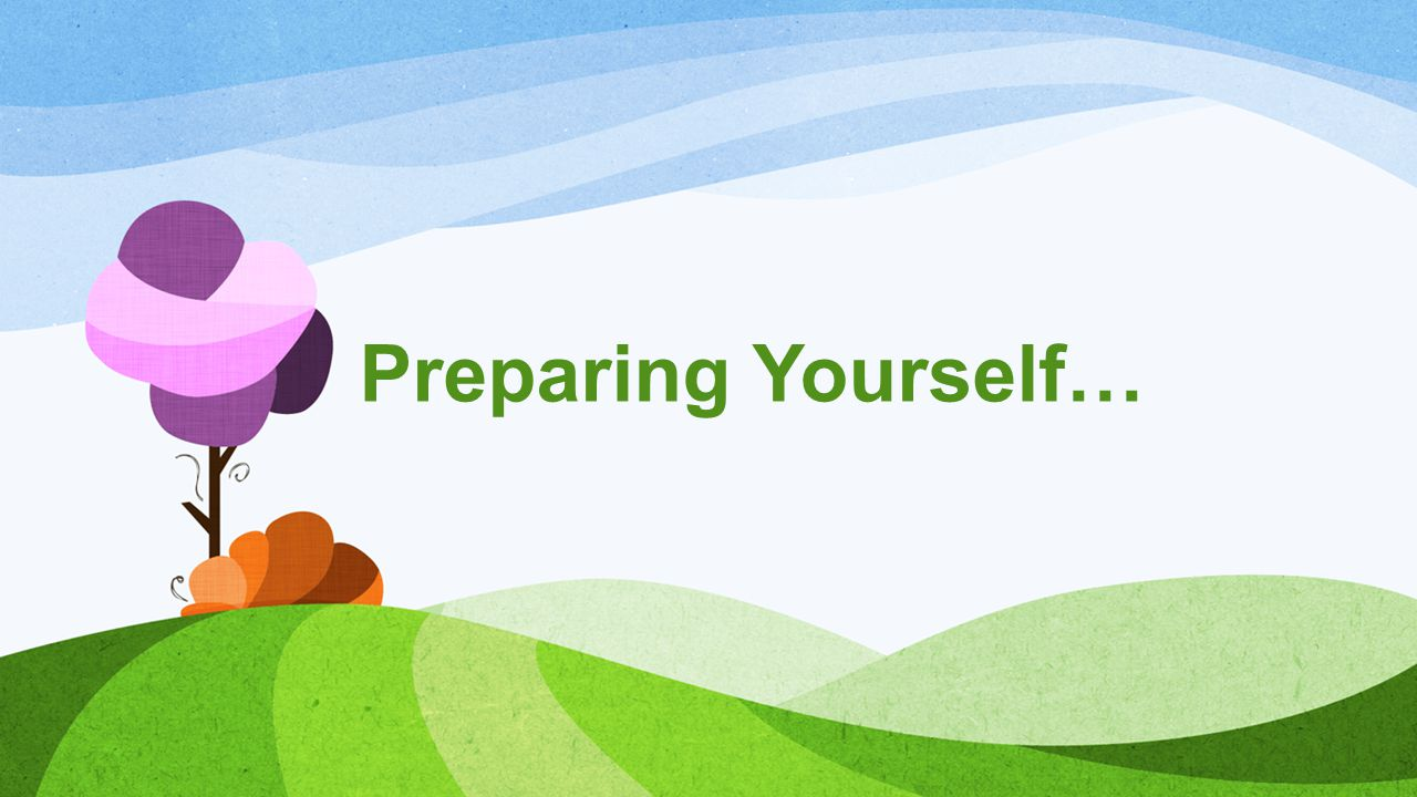 Preparing Yourself…