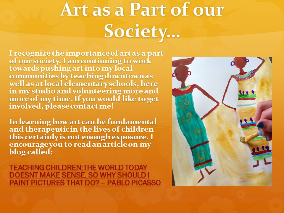 Art as a Part of our Society… I recognize the importance of art as a part of our society.