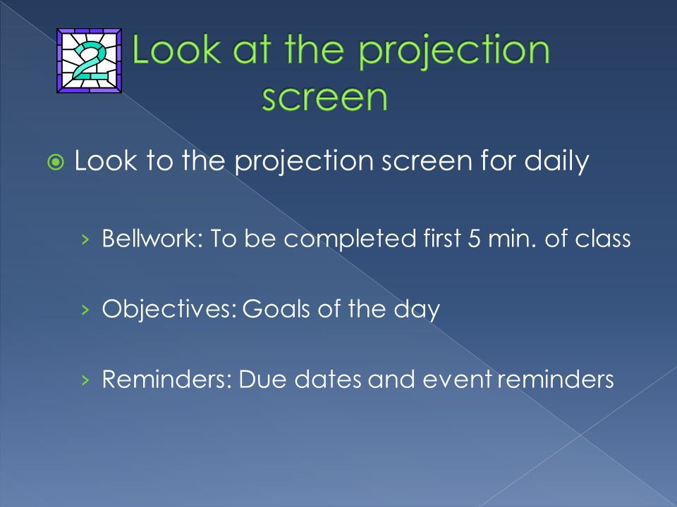  Look to the projection screen for daily › Bellwork: To be completed first 5 min.