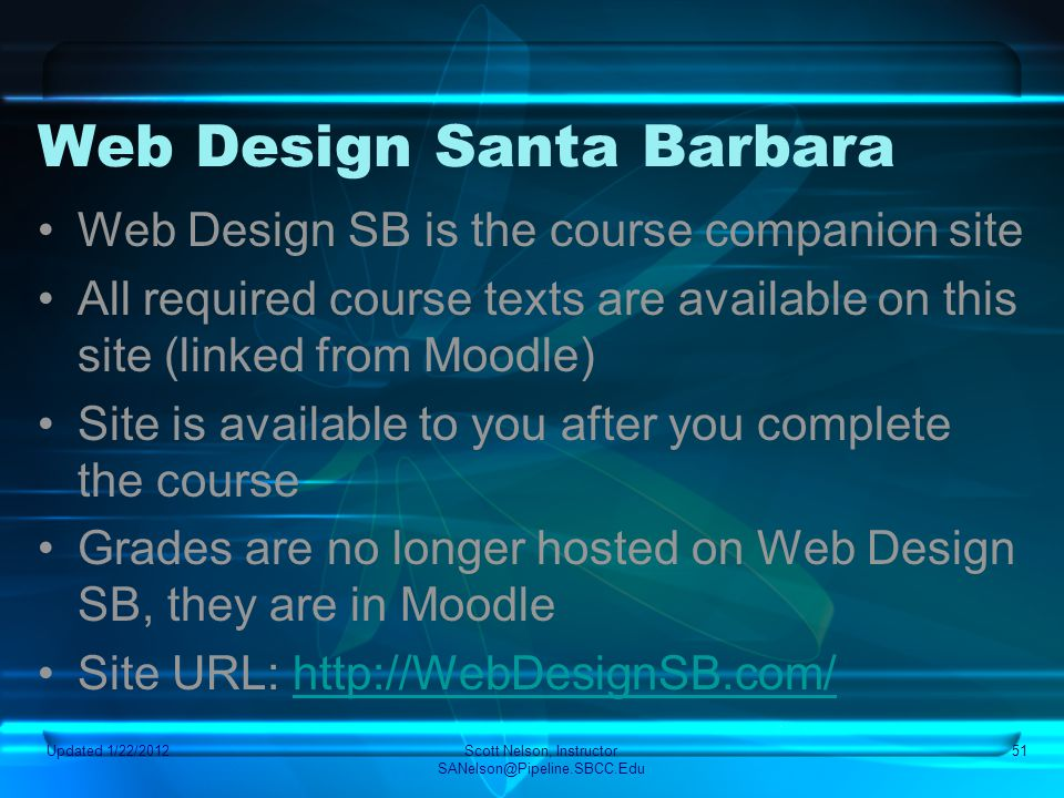 Web Design Santa Barbara Web Design SB is the course companion site All required course texts are available on this site (linked from Moodle) Site is