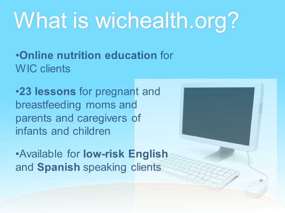 STAFF What STAFF like about wichealth Online ed is time-saving and gives our participants another option for their nutrition education.