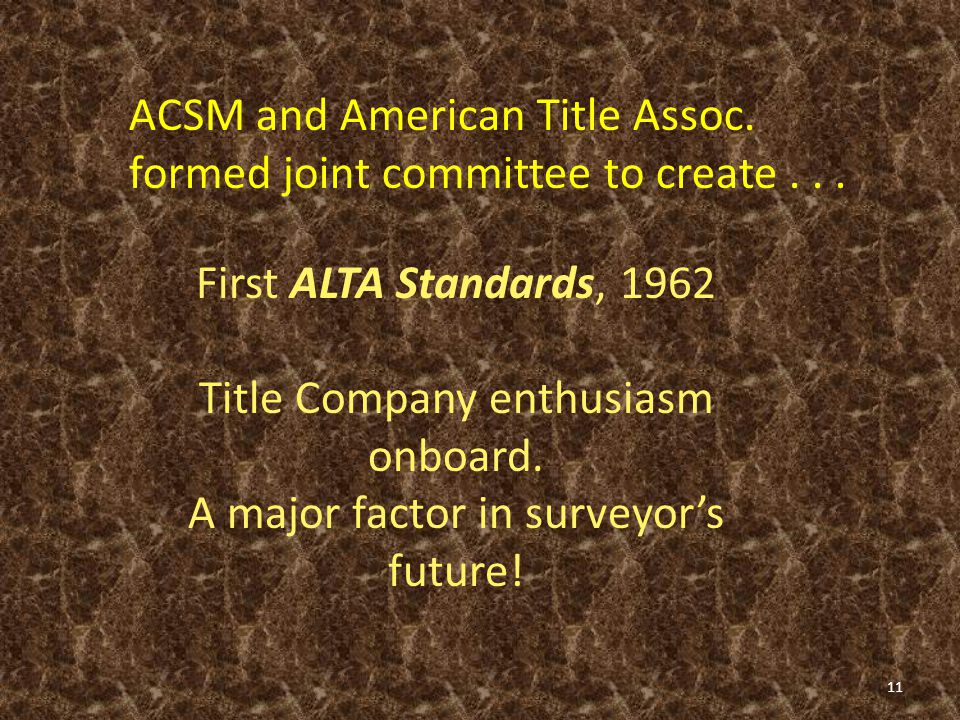 Then in mid 1970's, ACSM created (NSPS) the National Society of Professional Surveyors.