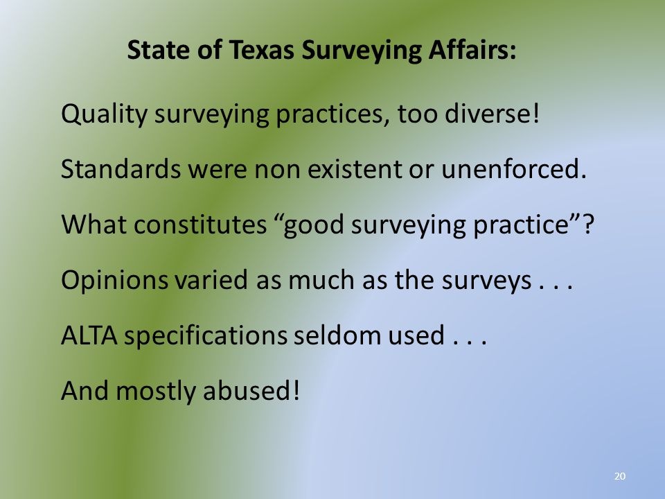 21 Reports on Surveying in areas across the state: Some grandfathered-in were just measurers; Many practitioners knew no boundary law; Many had not even heard of Stafford v.
