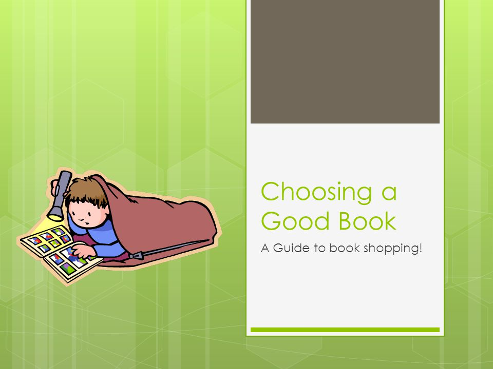 Choosing a Good Book A Guide to book shopping!