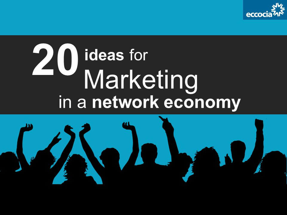 ideas for Marketing in a network economy 20