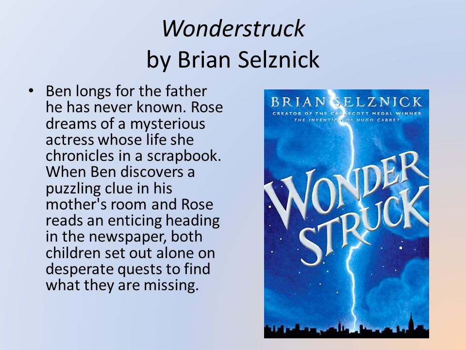 Wonderstruck by Brian Selznick Ben longs for the father he has never known.