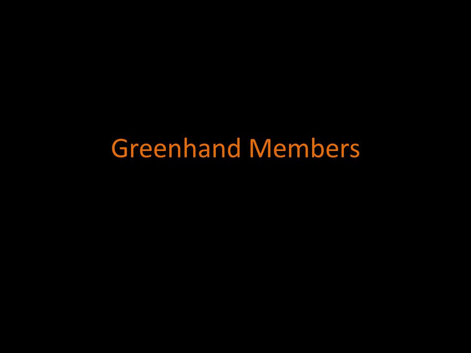 Greenhand Members