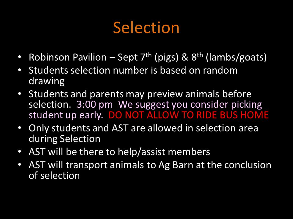 Selection Robinson Pavilion – Sept 7 th (pigs) & 8 th (lambs/goats) Students selection number is based on random drawing Students and parents may prev
