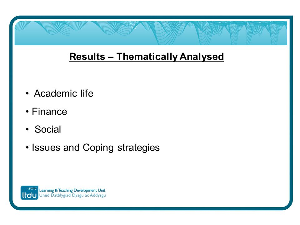 Results – Thematically Analysed Academic life Finance Social Issues and Coping strategies