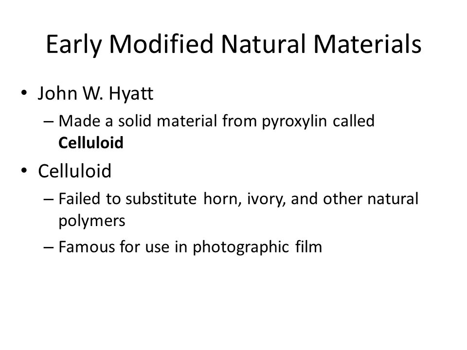 Early Modified Natural Materials John W.
