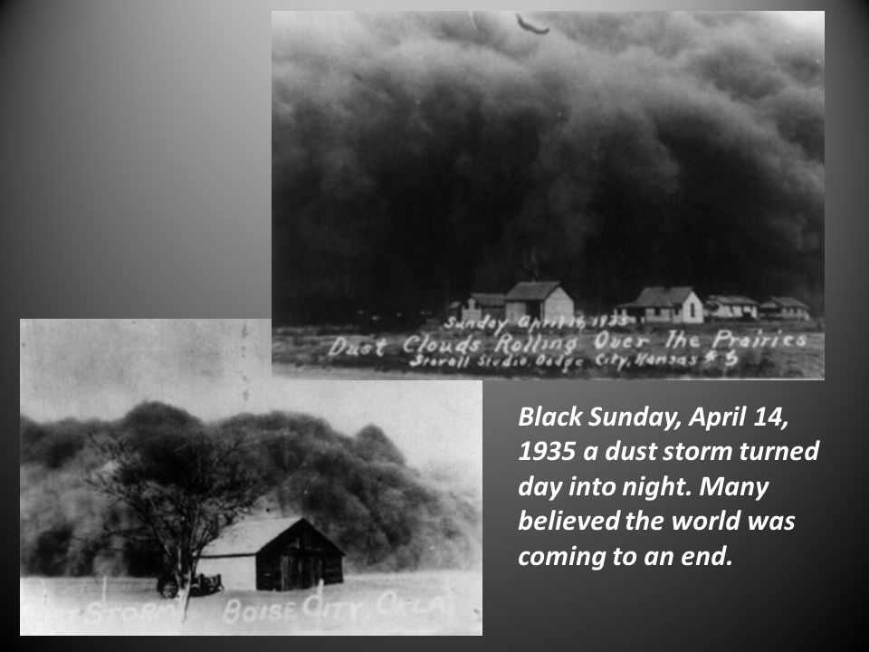 Black Sunday, April 14, 1935 a dust storm turned day into night.
