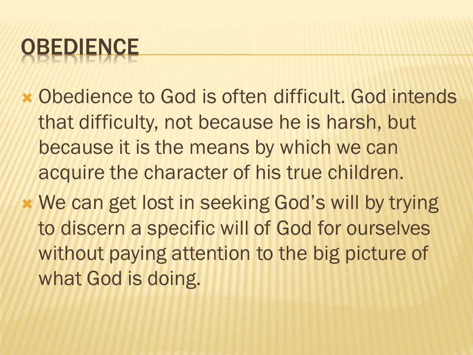  Obedience to God is often difficult.