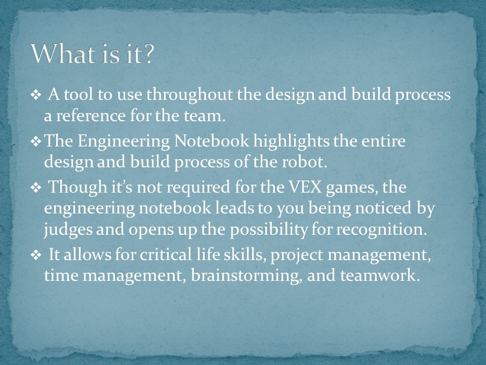  A tool to use throughout the design and build process a reference for the team.