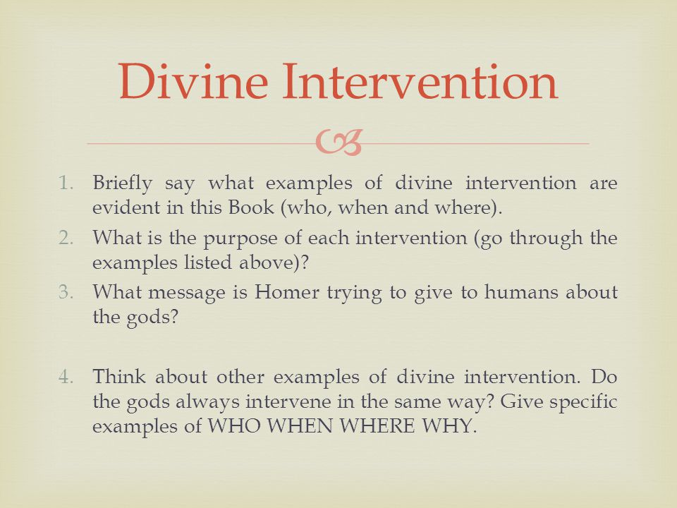  1.Briefly say what examples of divine intervention are evident in this Book (who, when and where).
