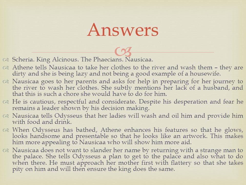   Scheria. King Alcinous. The Phaecians. Nausicaa.