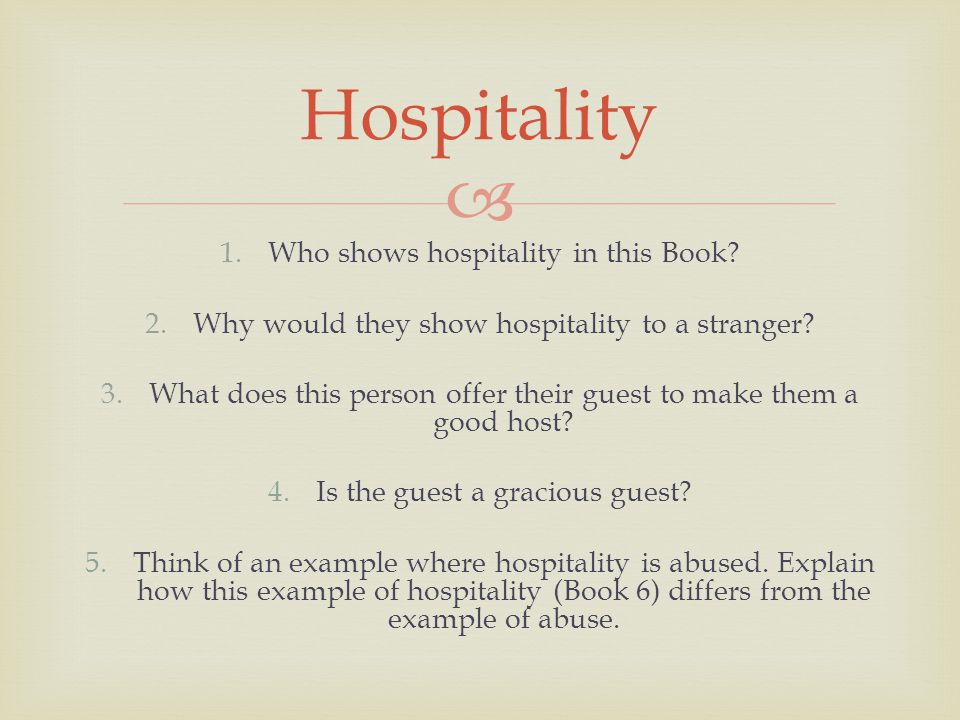  1.Who shows hospitality in this Book. 2.Why would they show hospitality to a stranger.