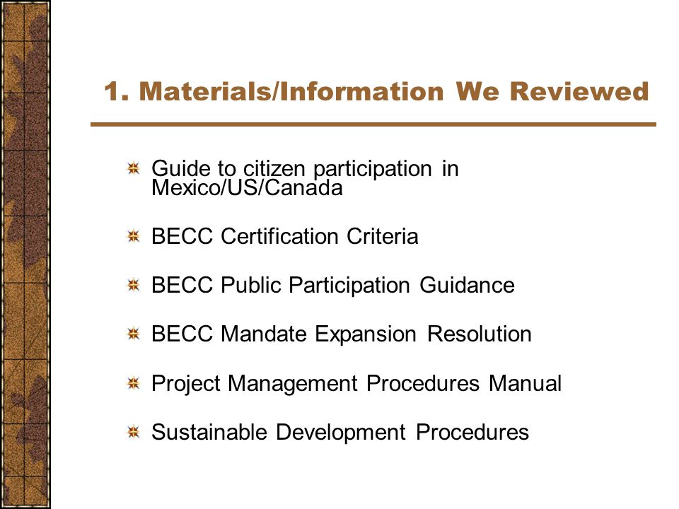 1. Materials/Information We Reviewed Guide to citizen participation in Mexico/US/Canada BECC Certification Criteria BECC Public Participation Guidance