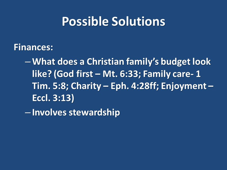 Possible Solutions Finances: – What does a Christian family's budget look like.
