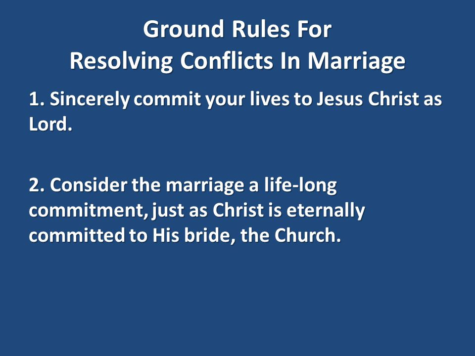 Ground Rules For Resolving Conflicts In Marriage 1.