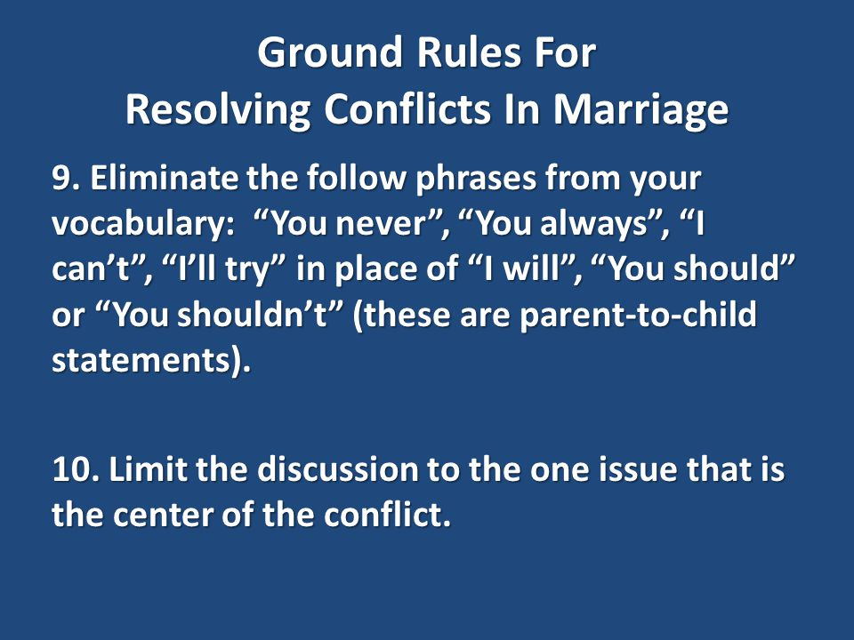 Ground Rules For Resolving Conflicts In Marriage 9.