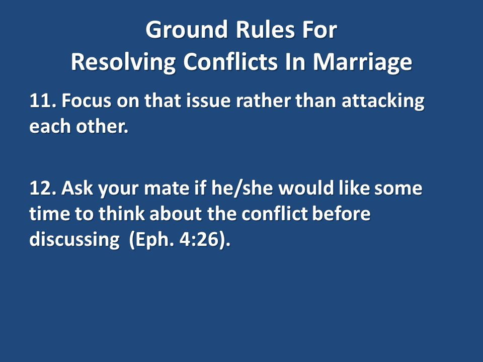 Ground Rules For Resolving Conflicts In Marriage 11.