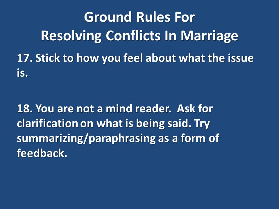 Ground Rules For Resolving Conflicts In Marriage 17.