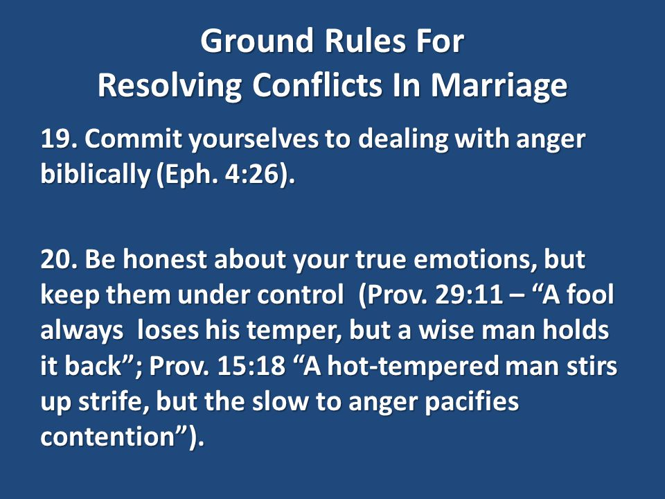 Ground Rules For Resolving Conflicts In Marriage 19.