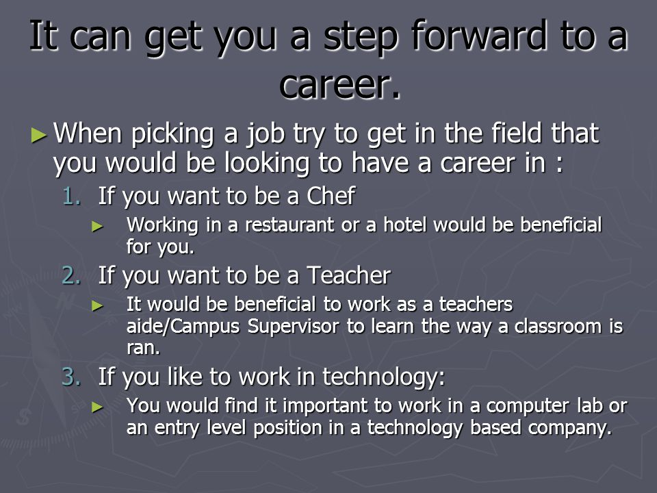 It can get you a step forward to a career.