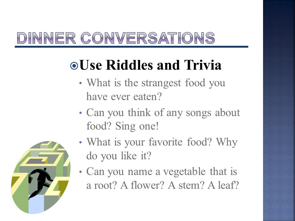  Use Riddles and Trivia What is the strangest food you have ever eaten.