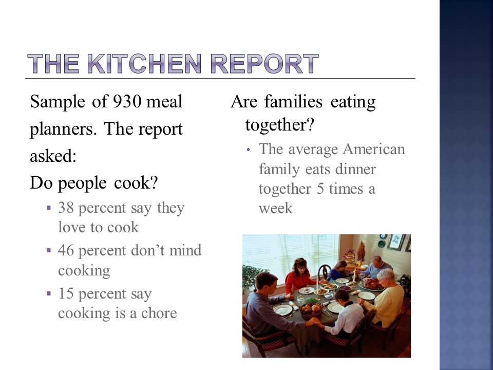 Sample of 930 meal planners. The report asked: Do people cook.