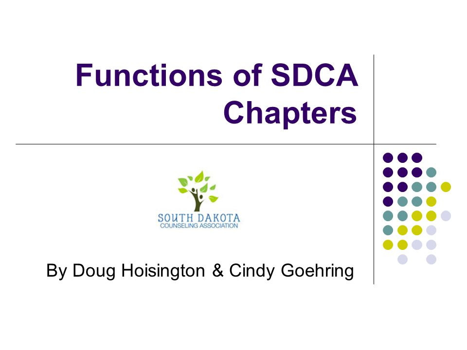 Functions of SDCA Chapters By Doug Hoisington & Cindy Goehring