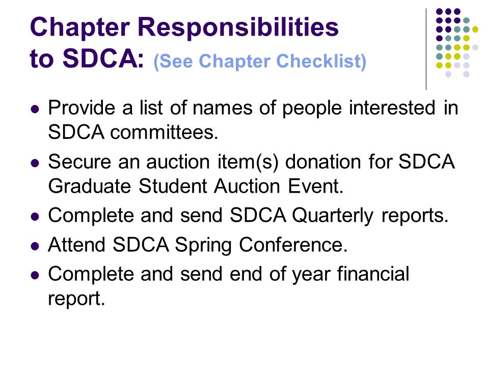 Chapter Responsibilities to SDCA: (See Chapter Checklist) Provide a list of names of people interested in SDCA committees.