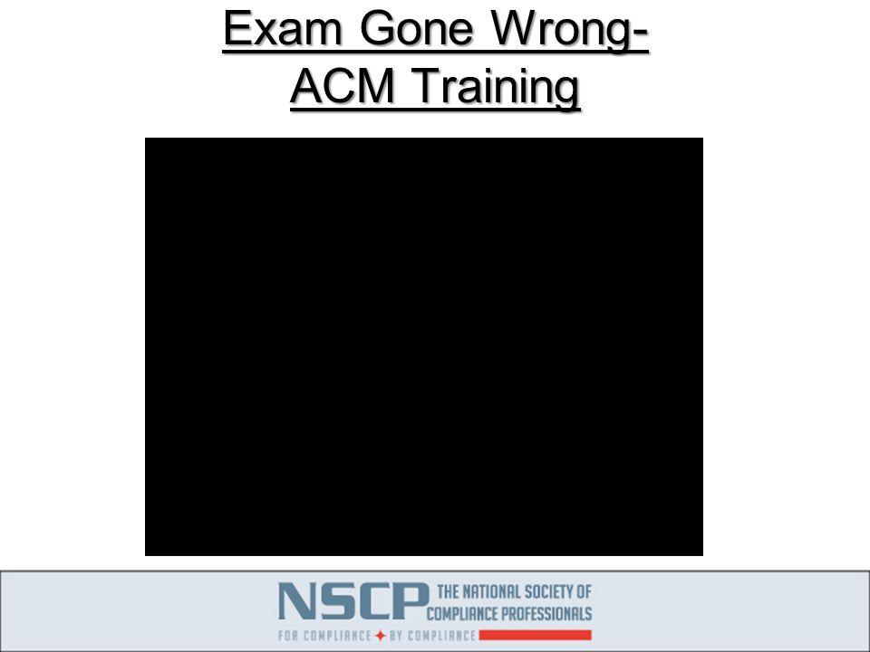 Exam Gone Wrong- ACM Training