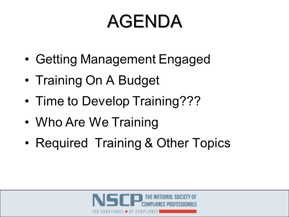 AGENDA Getting Management Engaged Training On A Budget Time to Develop Training??.