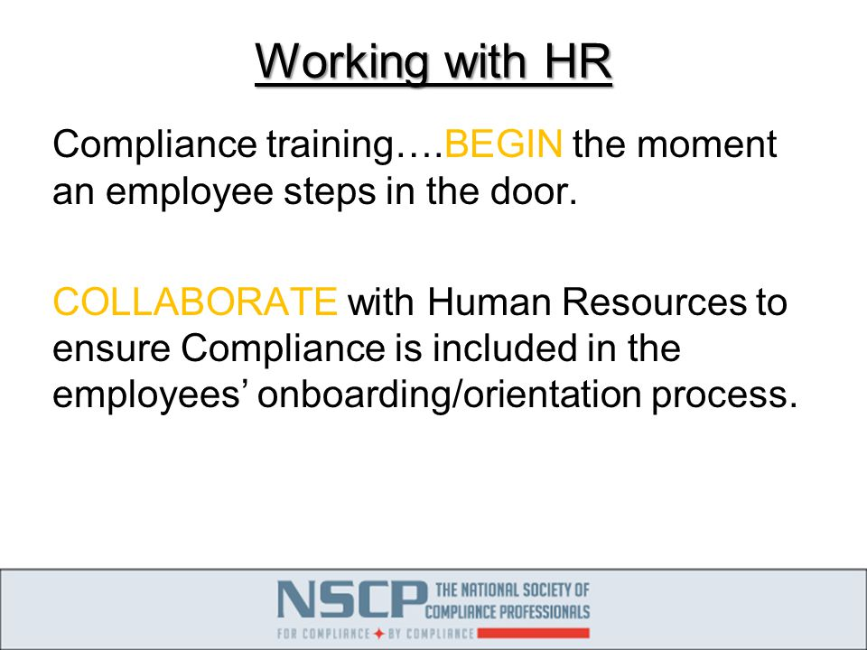 Working with HR Compliance training….BEGIN the moment an employee steps in the door.