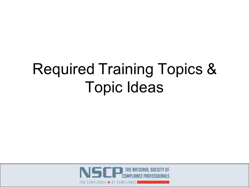Required Training Topics & Topic Ideas