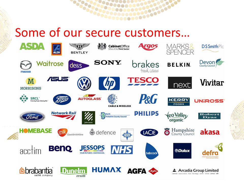 Some of our secure customers…